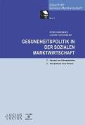 Gesundheitspolitik in Der Sozialen Marktwirtschaft [GER]