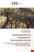 Anthropisation Et Changement D'Occupation Du Sol  [FRE]