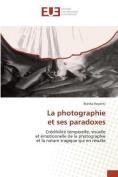 La Photographie Et Ses Paradoxes  [FRE]