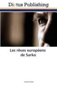 Les Reves Europeens de Sarko  [FRE]