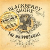 Blackberry Smoke - The Whippoorwill - Deluxe Edition