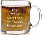 HUHG Dad, I Love How We All Know That I'm Your Favourite Child Funny Coffee Mug - Clear Glass 380ml Gift Mug for Fathers