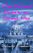 Grand Duke's, Er, Great Idea