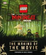 The LEGO (R) NINJAGO (R) Movie (TM) The Making of the Movie