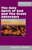 The Holy Spirit of God and the Great Adversary