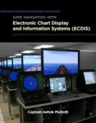 Safe Navigation with Electronic Chart Display and Information Systems
