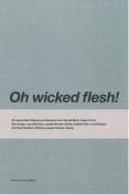 Oh Wicked Flesh!