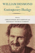 William Desmond and Contemporary Theology