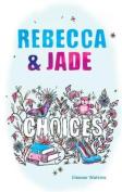 Rebecca & Jade: Choices