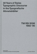 30 Years of Swiss Typographic Discourse in the Typogra Sche Monatsblatter