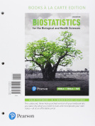Biostatistics for the Biological and Health Sciences, Books a la Carte Edition Plus Mystatlab with Pearson Etext -- Access Card Package