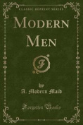 Modern Men (Classic Reprint)
