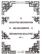 Sculpted Decoration - 400 Documents Vol. 1 - Decoration Sculptee [MUL]