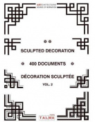 Sculpted Decoration - 400 Documents Vol. 2 - Decoration Sculptee [MUL]
