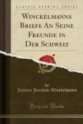 Winckelmanns Briefe an Seine Freunde in Der Schweiz  [ITA]