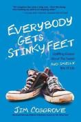 Everybody Gets Stinky Feet