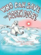 Who Can Save the North Pole?