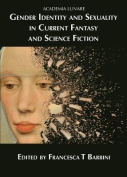 Gender Identity and Sexuality in Current Fantasy and Science Fiction