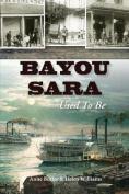 Bayou Sara: -Used to Be