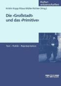 Die Grostadt Und Das Primitive [GER]