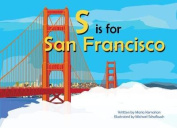 S Is for San Francisco [Board book]
