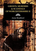 Ghosts, Murders & Scandals of Worcestershire