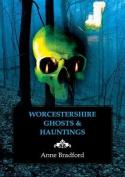 Worcestershire Ghosts & Hauntings