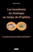 Les Musulmans En Amerique Au Temps Du Prophete [FRE]