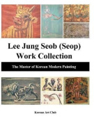 Lee Jung Seob (Seop) Work Collection (Hardcover)