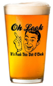 Oh Look, It's Fck This Sht O'Clock - Beer Glass