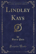 Lindley Kays (Classic Reprint)