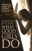 What Good Girls Do