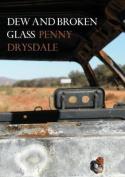Dew and Broken Glass