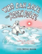 Who Can Save the North Pole Coloring Book