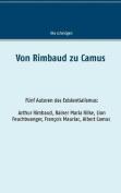 Von Rimbaud Zu Camus [GER]