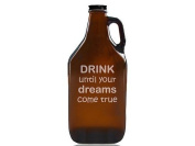 """Chloe and Madison """"Drink Until Your Dreams Come True"""" Beer Amber Growler"""