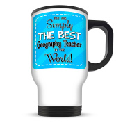 410ml You Are Simply The Best GEOGRAPHY TEACHER In The World White Aluminium Travel Mug - BLUE