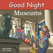 Good Night Museums [Board book]