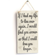 ROSENICE Wooden Plaques Wooden Signs If I Have My Life Hanging Sign for Birthday Party