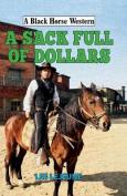 A Sack Full of Dollars