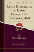 Revue Historique de Droit Francais Et Etranger, 1858, Vol. 4  [FRE]