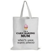 I'm A Cake Baking Mum What's Your Super Power. - Baking / Funny Gift Idea / Novelty Gift White Shopping / Tote Bag
