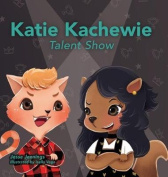 Katie Kachewie: Talent Show