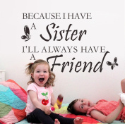 SUNONE11 Fly Butterflies Sayings Wall Sticker BECAUSE I HAVE A SISTER I WILL ALWAYS HAVE A FRIEND Quote Vinyl Decal for Girls Bedroom Kids Room