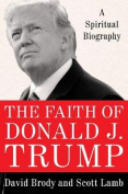 The Faith of Donald J. Trump
