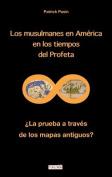 Los Musulmanes En America En Los Tiempos del Profeta [Spanish]