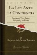 La Ley Ante La Conciencia [Spanish]