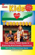 Kids Love Tennessee, 4th Edition