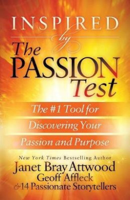 Inspired by the Passion Test: The #1 Tool for Discovering Your Passion and Purpose