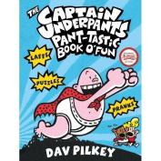 Captain Underpants Pant-Tastic Book O'Fun